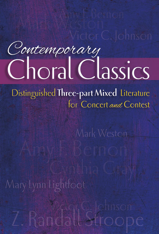 Contemporary Choral Classics: Three-Part Mixed Literature